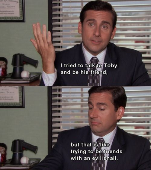 officeTheoffice, Offices Humor, Poor Toby, Evil Snails, Offices Quotes, Funny, The Offices, Michaelscott, Michael Scott