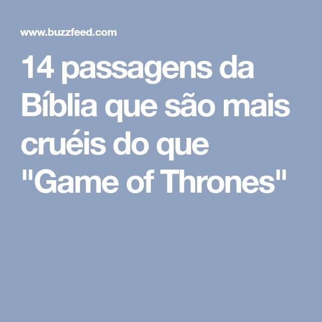 """14 passagens da Bíblia que são mais cruéis do que """"Game of Thrones"""""""
