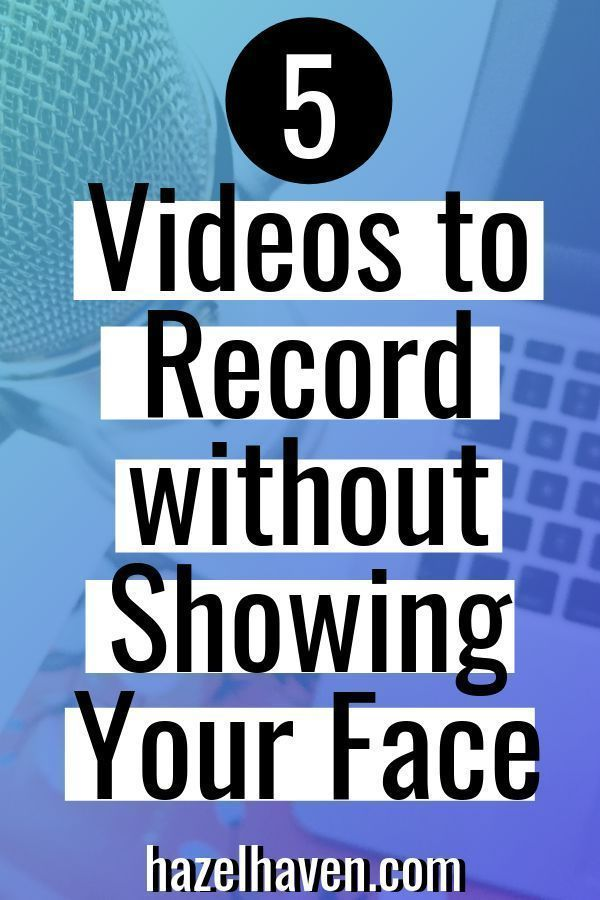 5 Videos You Can Record Without Showing Your Face Faceless Video Ideas Youtube Marketing Video Content Marketing Marketing Analysis