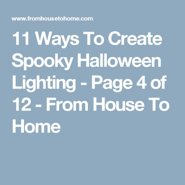 11 Ways To Create Spooky Halloween Lighting - Page 4 of 12 - From House To Home