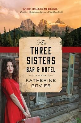 Kathy J - The Three Sisters Bar and Hotel by Katherine Govier.