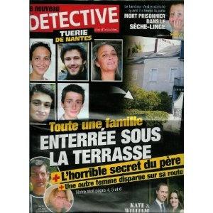 Le Nouveau Détective - n°1493 - 27/04/2011 - Tuerie de Nantes : Toute une famille enterrée sous la terrasse [magazine mis en vente par Presse-Mémoire]
