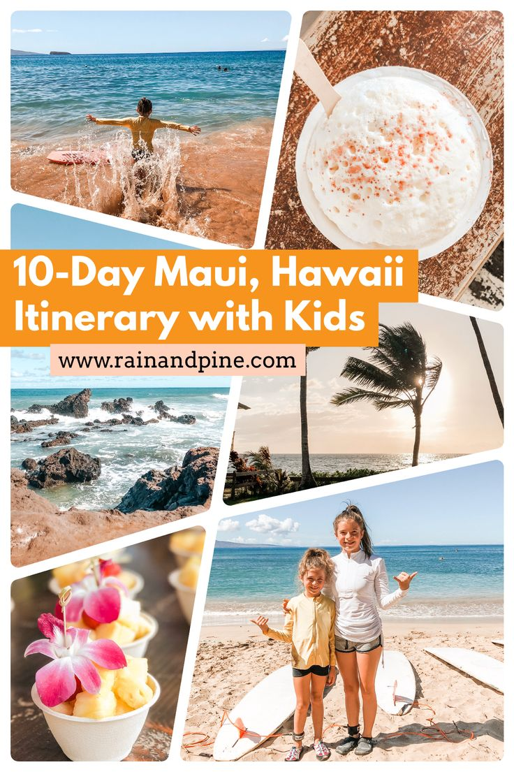 10Day Maui, Hawaii Itinerary with Kids Hawaii itinerary
