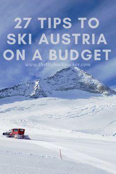 27 things you should know to Ski Austria on a budget via @https://au.pinterest.com/litebackpacker/
