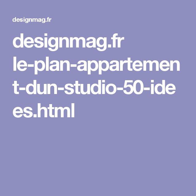 designmag.fr le-plan-appartement-dun-studio-50-idees.html