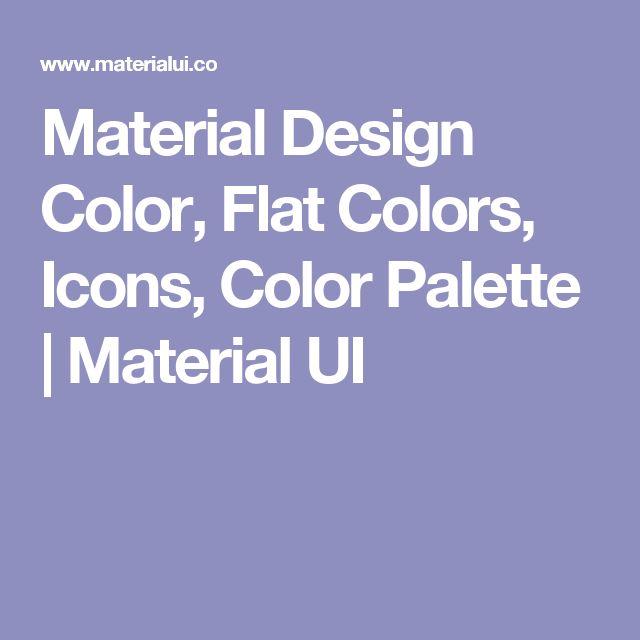 Material Design Color, Flat Colors, Icons, Color Palette | Material UI