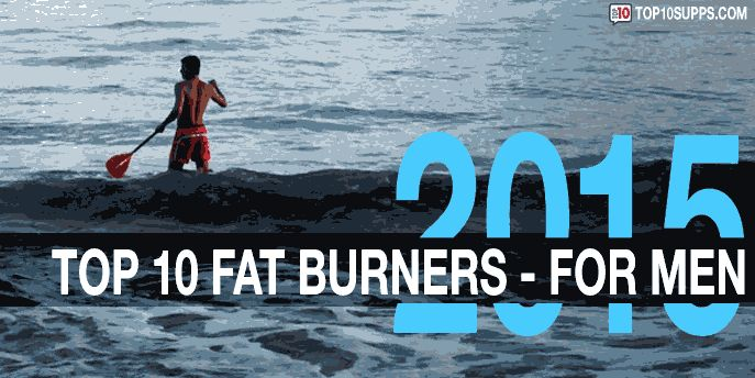 Our choices of the best fat burners for men in 2015. We have assembled the top 10 weight loss supplements for guys to utilize in their training and nutrition.