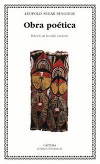 """SENEGAL. Léopold Sédar Senghor. Obra poética. Los"""" Poemas"""" de Senghor abarcan una cronología de casi cuarenta años de producción poética. Su poesía dramatiza a menudo la nostalgia de un tiempo pasado, vinculado a la naturaleza africana y a la infancia. Su conciencia física del lenguaje y de sus efectos viene dada por su experiencia cultural de raíces negro-africanas en la que casi todas las palabras son descriptivas ya sea fonética, morfológica o semánticamente."""