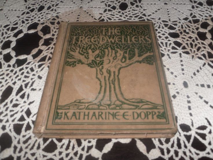 ANTIQUE THE TREE DWELLERS THE AGE OF FEAR BY: KATHERINE ELIZABETH DOPP C 1904