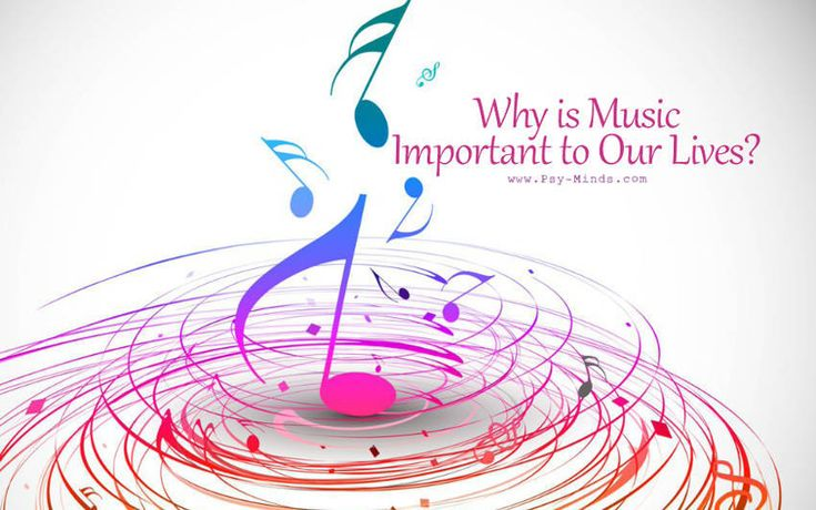 Why is Music Important to Our Lives? - @psyminds17