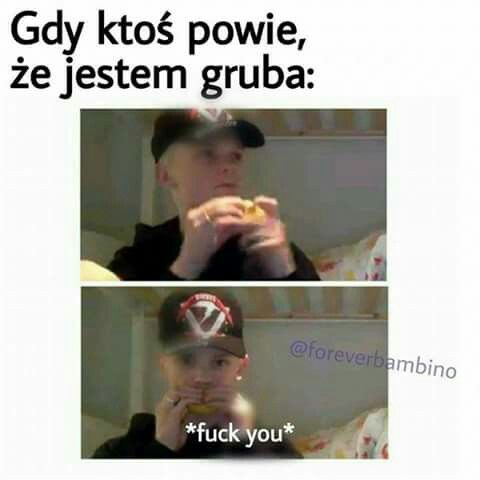 #Polish #Mem  Translate :  When someone says I'm fat