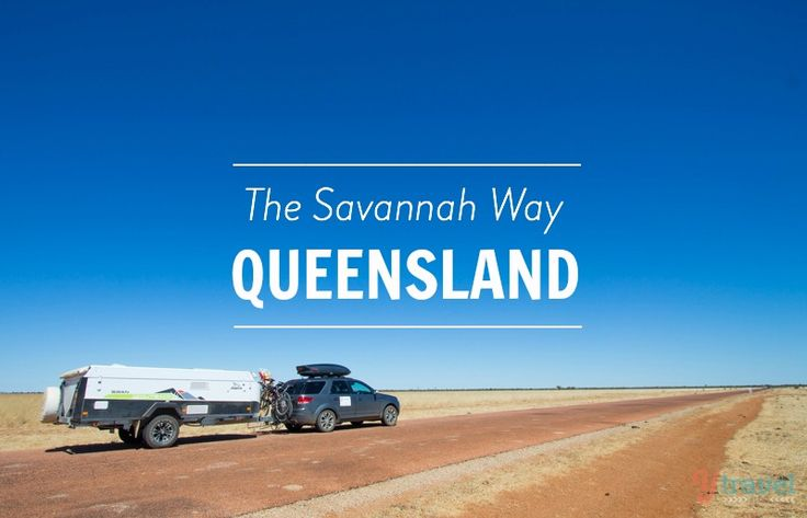 Tips for driving The Savannah Way in Queensland - Australia