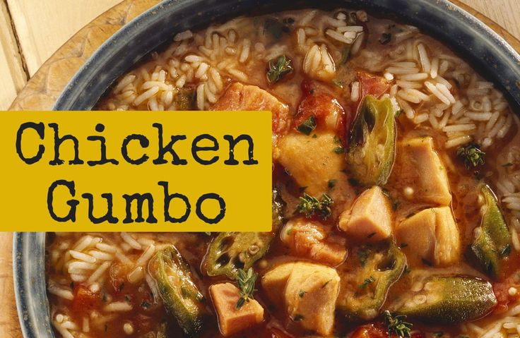 Easy and tasty chicken gumbo for a cold night!