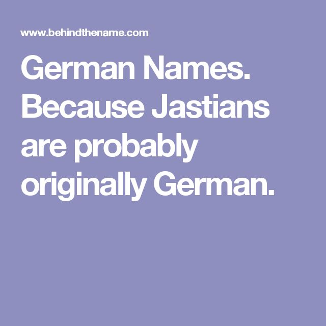 German Names.  Because Jastians are probably originally German.