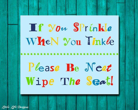 Childrens Bathroom Art. Kids Bathroom Decor. by LittleLifeDesigns, $8.00-very similar to the quote I saw years ago-If you sprinkle when you tinkle, be a sweetie and wipe the seatie-I saw that at Fudpuckers in Destin