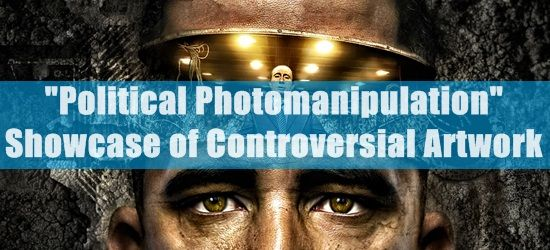 """""""Political #Photomanipulation"""" Showcase of Controversial #Artwork"""