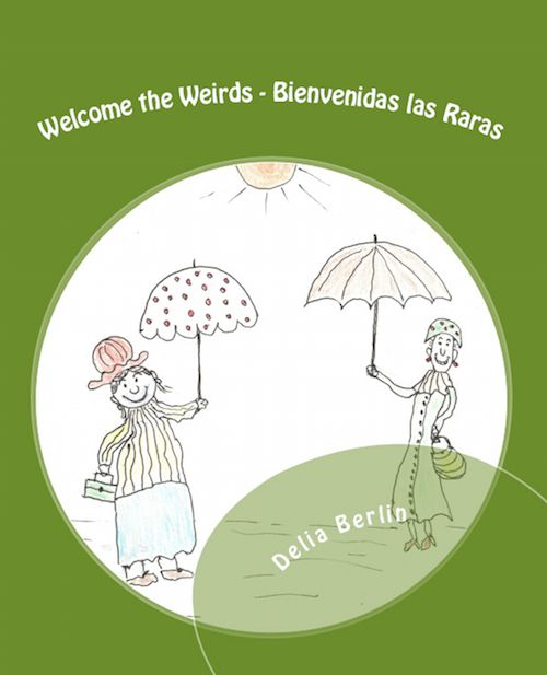 Spanish books for kids: Welcome the Weirds/ Bienvenidas las Raras by Delia Berlin. Berlin writes dual language English - Spanish books for children. Her new English / Spanish story describes how these peculiar sisters approach their daily routines and contains lots of common Spanish vocabulary, which makes it a fun, useful tool for kids learning Spanish. #Spanishstories #KidsbooksinSpanish #Spanishchildrensbooks #Spanishkidsbooks…