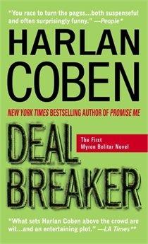 Harlan Coben. Deal Breaker: The First Myron Bolitar Novel.