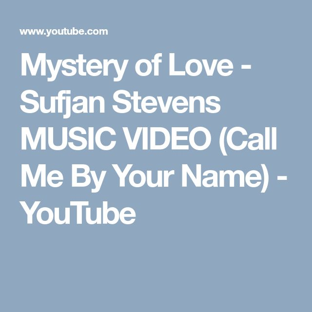 """Best Song 2017 - """"Mystery of Love"""" from """"Call Me By Your Name"""", music and lyrics by Sufjan Stevens"""