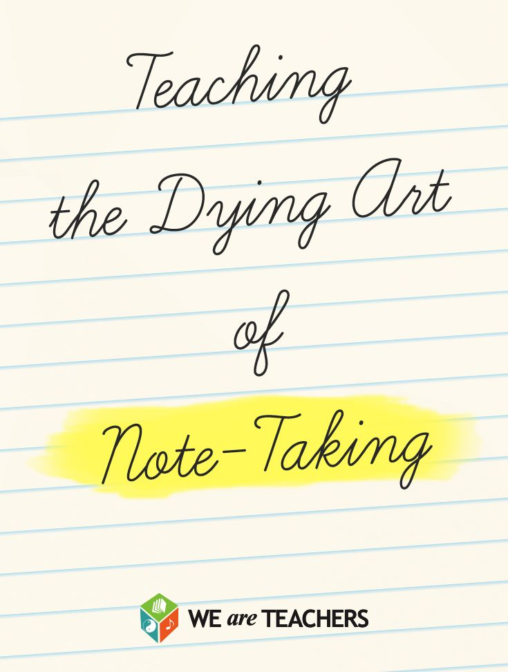 Note-Taking Is Becoming a Lost Art, So I Decided to Do Something About It -- We Are Teachers Blog