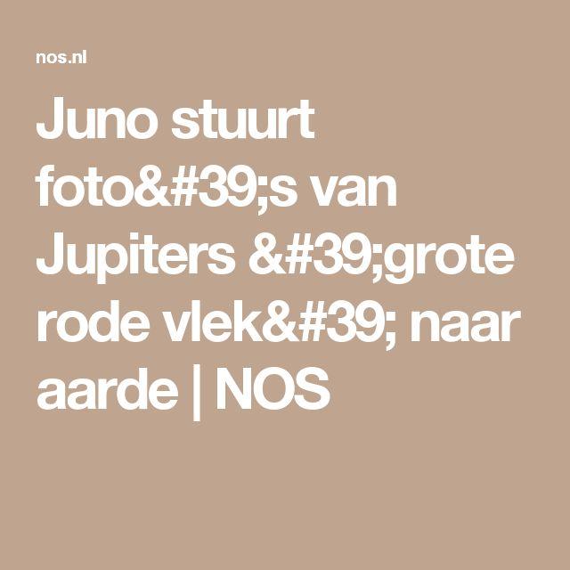 Juno stuurt foto's van Jupiters 'grote rode vlek' naar aarde    NOS