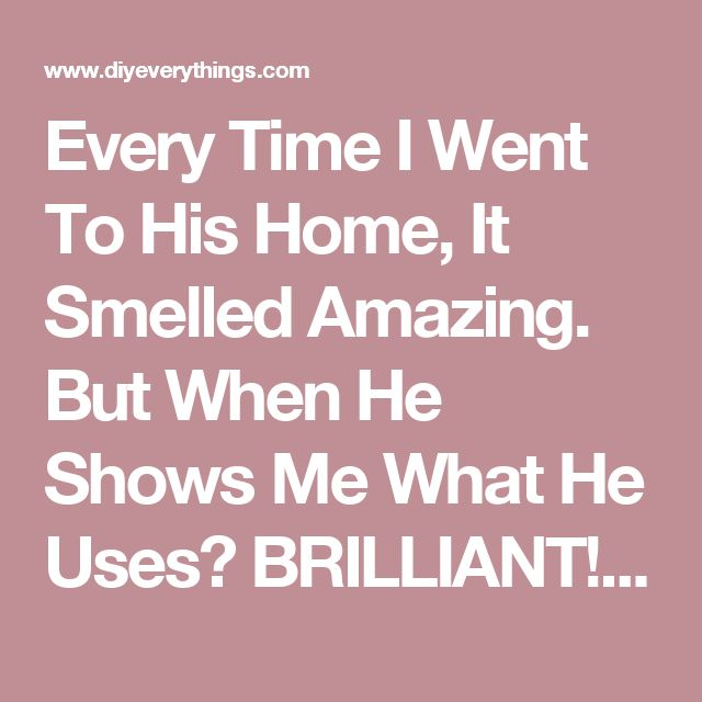 Every Time I Went To His Home, It Smelled Amazing. But When He Shows Me What He Uses? BRILLIANT! - Diy Everything