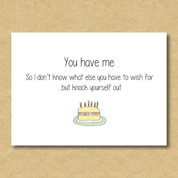 Funny Boyfriend / Girlfriend Birthday Card  https://www.etsy.com/uk/listing/254402881/funny-boyfriend-girlfriend-birthday-card