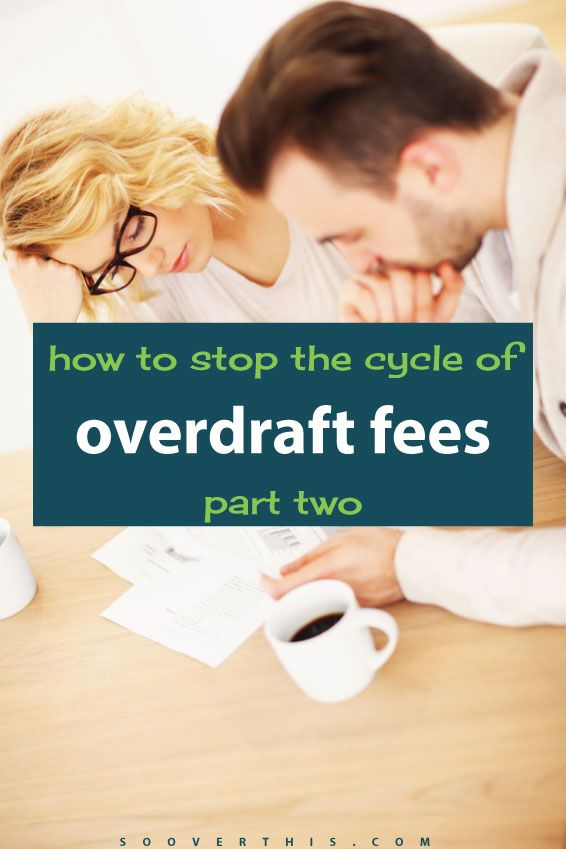 How to Stop the Cycle of Overdraft Fees, Part Two