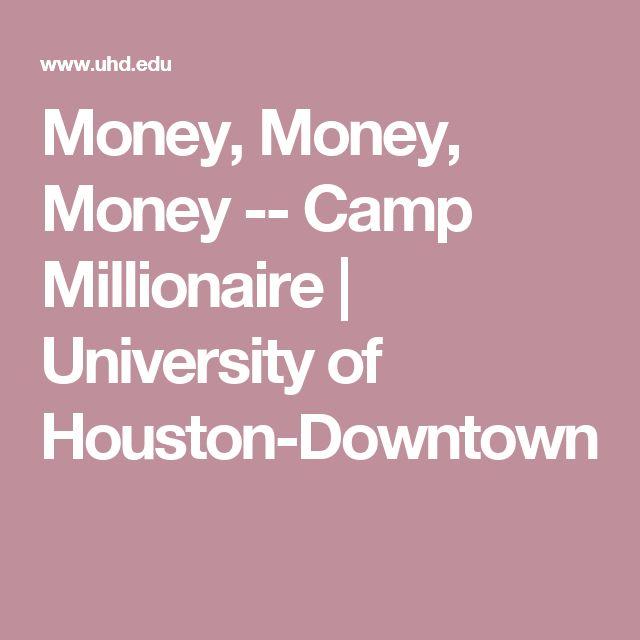 Money, Money, Money -- Camp Millionaire  | University of Houston-Downtown