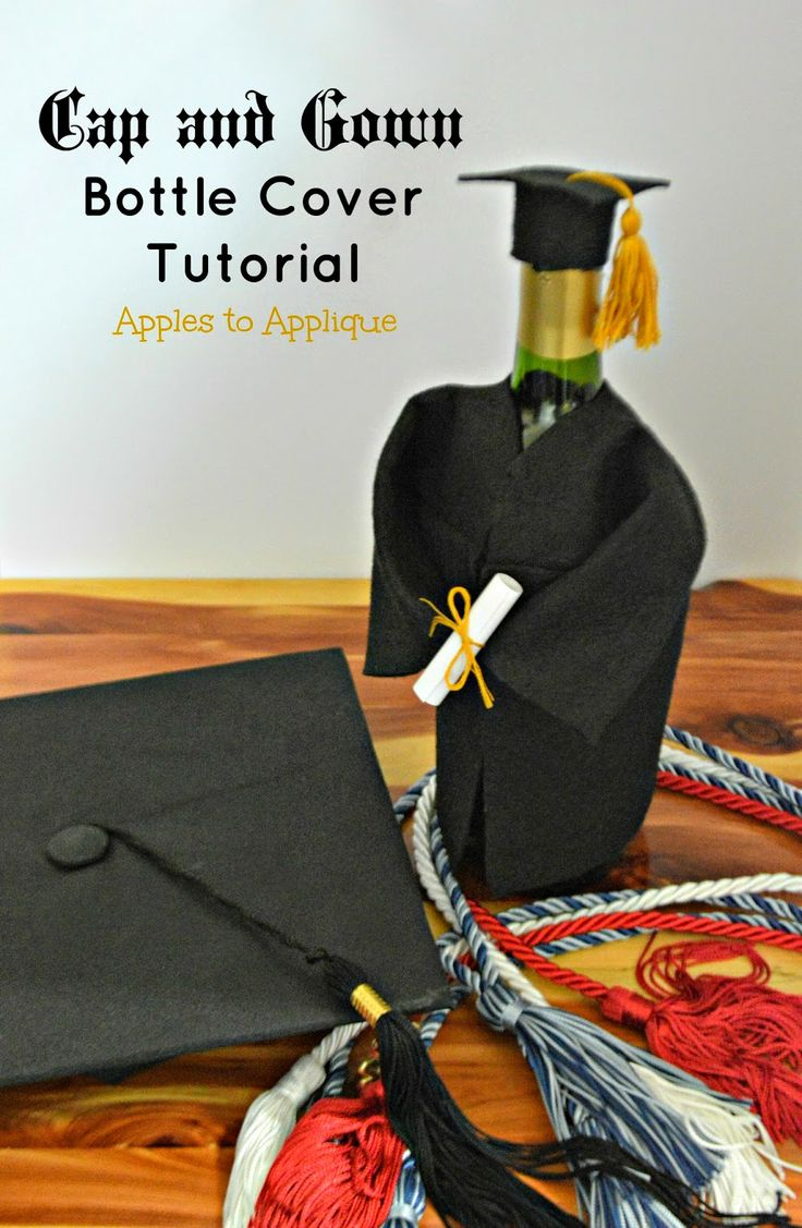 Cap and Gown Wine/Champagne Bottle Cover Tutorial | Apples to Applique #graduation #gifts #wine #champagne