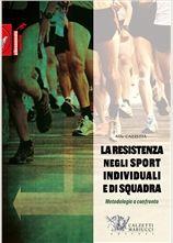 La resistenza negli sport individuali e di squadra - Alfio Cazzetta http://www.calzetti-mariucci.it/shop/prodotti/la-resistenza-negli-sport-individuali-e-di-squadra-alfio-cazzetta
