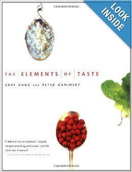 The Elements of Taste: Gray Kunz, Peter Kaminsky