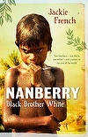 Honour Book, 2012: Nanberry: Black Brother White | Jackie French