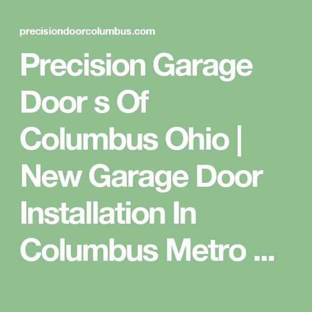 Precision Garage Door  s Of Columbus Ohio | New Garage Door Installation In Columbus Metro Area
