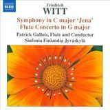 "Friedrich Witt: Symphony in C major ""Jena""; Flute Concerto in G major [CD]"