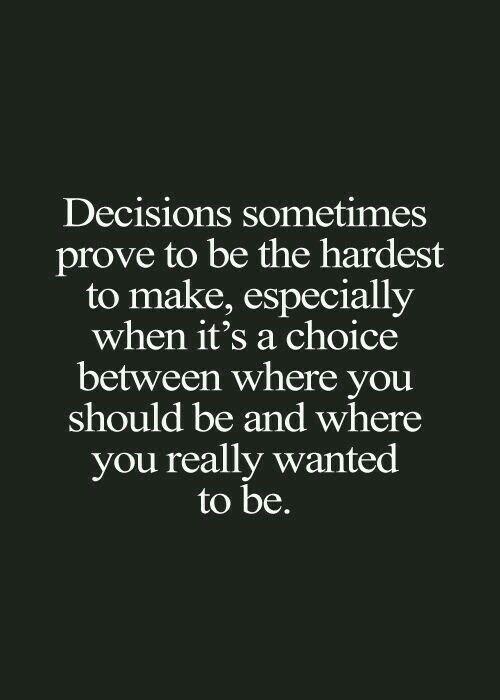1000+ Tough Decision Quotes On Pinterest