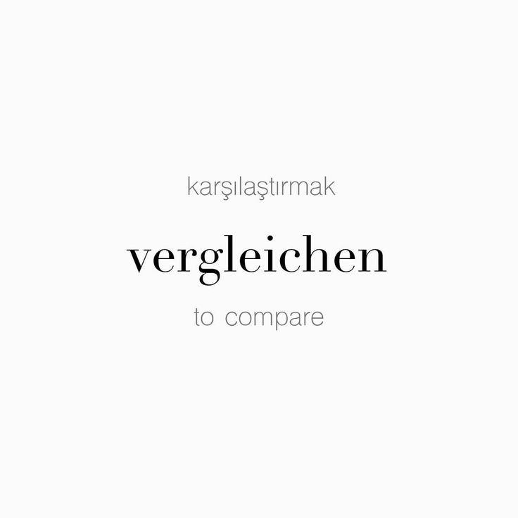 "51 Beğenme, 3 Yorum - Instagram'da Täglich ein Wort (@taglicheinwort): ""karşılaştırmak • vergleichen • to compare Teslim zamanlarını karşılaştırmak için. • Zum vergleichen…"""