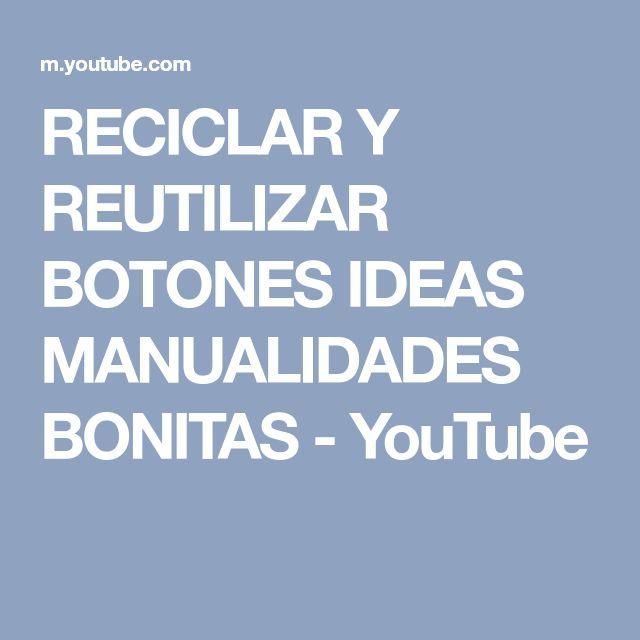 RECICLAR Y REUTILIZAR BOTONES IDEAS MANUALIDADES BONITAS - YouTube