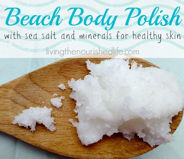 Beach Body Polish Recipe with Seal Salt and Minerals for Soft and Healthy Skin! | The Nourished Life