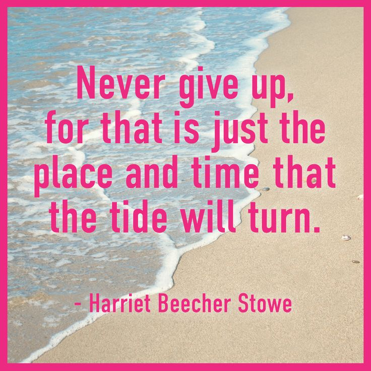 A good reminder from Harriet Beecher Stowe to to never give up!