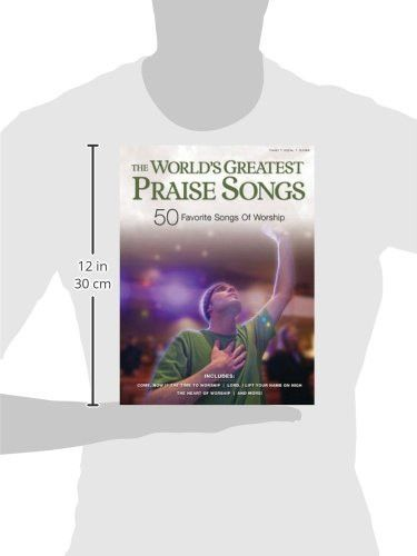 The World's Greatest Praise Songs: 50 Favorite Songs of Worship