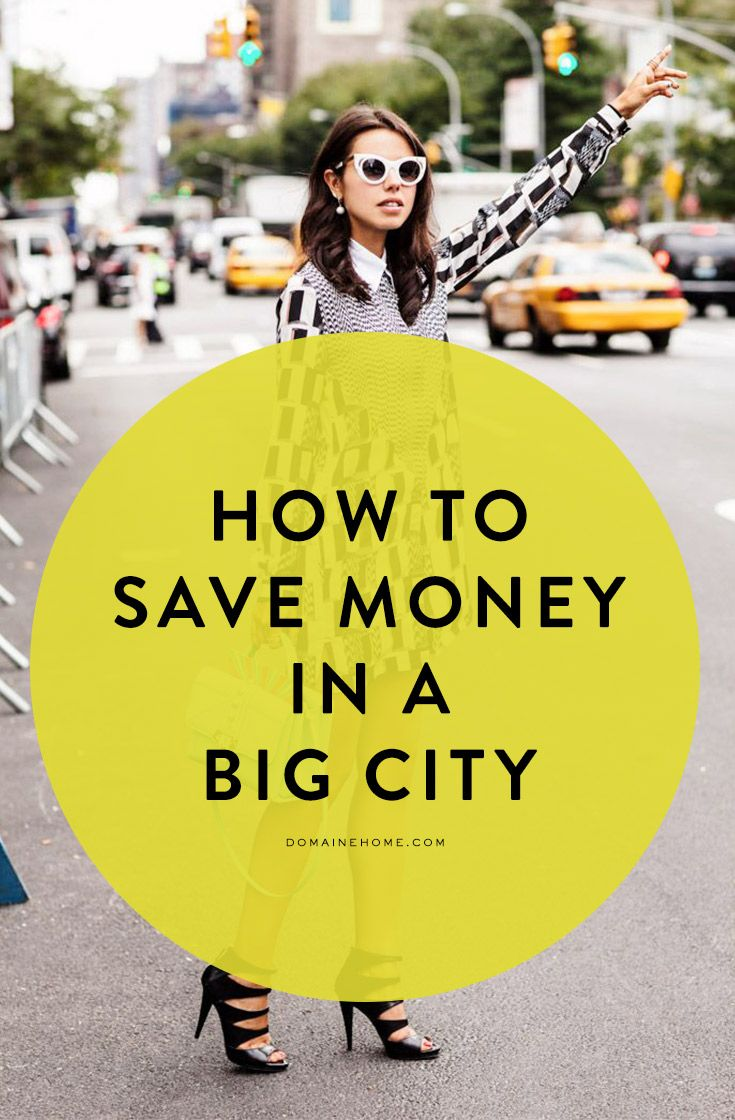 How to, actually, save money in the big city