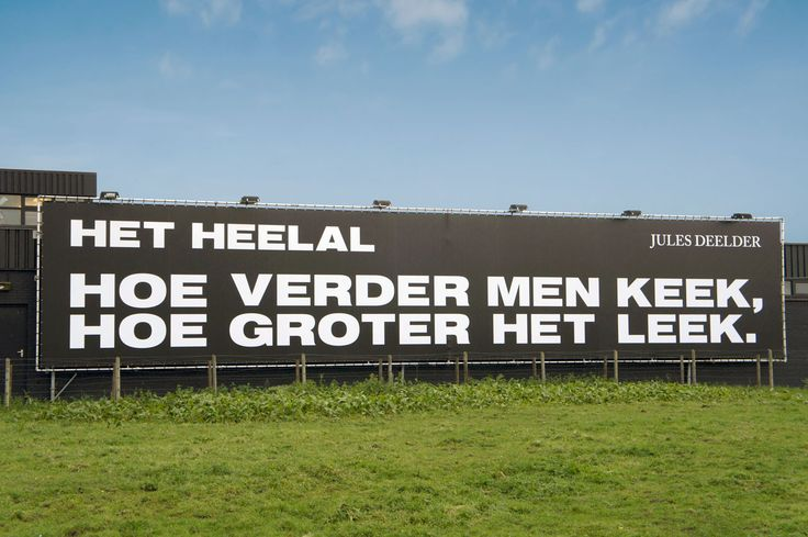 'Heelal' (Universe) the famous poetry line from Jules Deelder was placed on a big display along the A13 highway as a present for his 70th birthday (2014). Artists: Jules Deelder / MWAH Tekstuele Verwenners. Producer: Mothership in cooperation with Esbi.