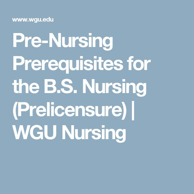 Pre-Nursing Prerequisites for the B.S. Nursing (Prelicensure) | WGU Nursing