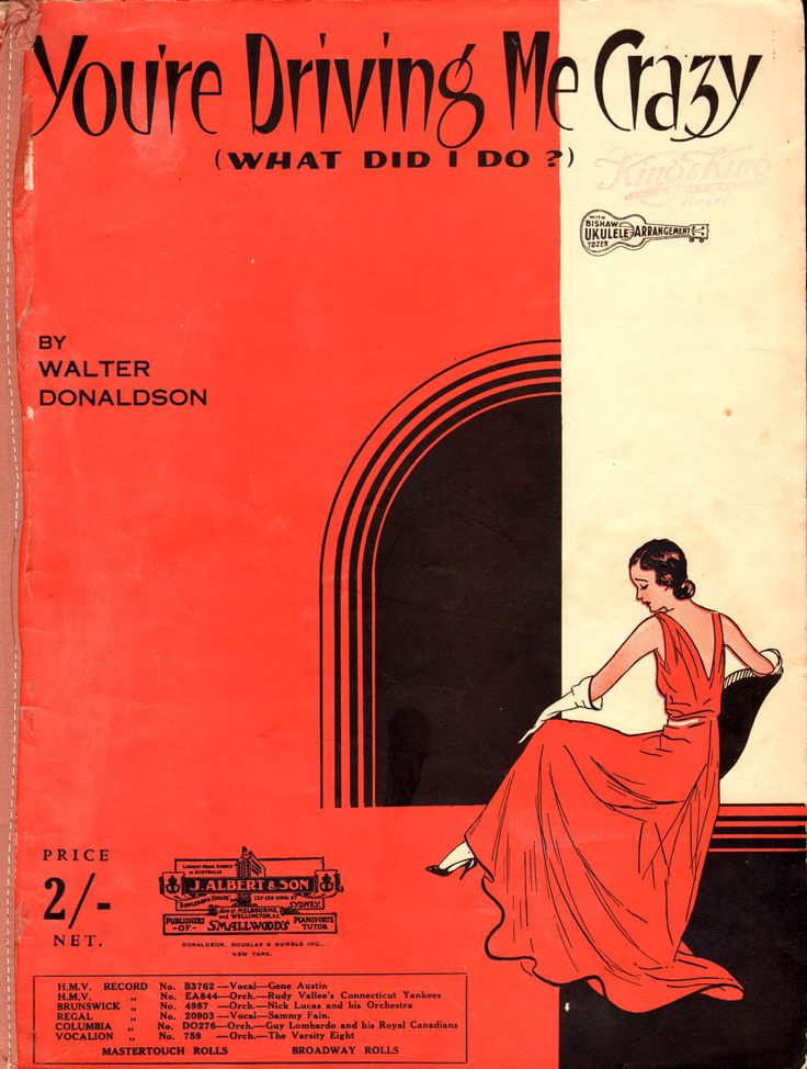 You're Driving Me Crazy (What Did I Do?). 1930. By Walter Donaldson for the 1930 musical comedy Smiles. First recorded by Guy Lombardo and His Royal Canadians in November 1930. The recording was a big hit, as were 1930 versions by Rudy Vallee & His Connecticut Yankees, and Nick Lucas & His Crooning Troubadours. The song became a standard that has been recorded by over 100 artists including Billie Holiday, Chet Baker, Frank Sinatra, Ella Fitzgerald, Louis Armstrong, Sarah Vaughan, Django…