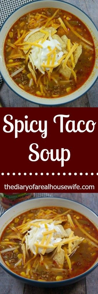 Spicy Taco Soup. I love this simple recipe for taco soup. It has a little bit of a kick that taste great.