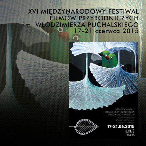 Przed nami XVI Międzynarodowy Festiwal Filmów Przyrodniczych im. Włodzimierza Puchalskiego. #kulturalnełódzkie