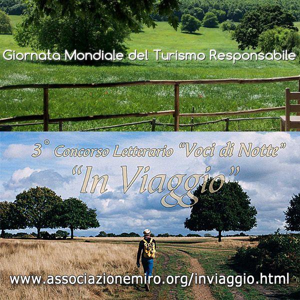 Il #2giugno si celebra la Giornata Mondiale del #TurismoResponsabile ... e il 2017 è l'Anno Internazionale del #TurismoResponsabileeSostenibile... ecco perchè quest'anno abbiano scelto il tema #InViaggio per il #concorsoletterario #VocidiNotte!!! Scade il 30 giugno. www.associazionemiro.org/inviaggio.html