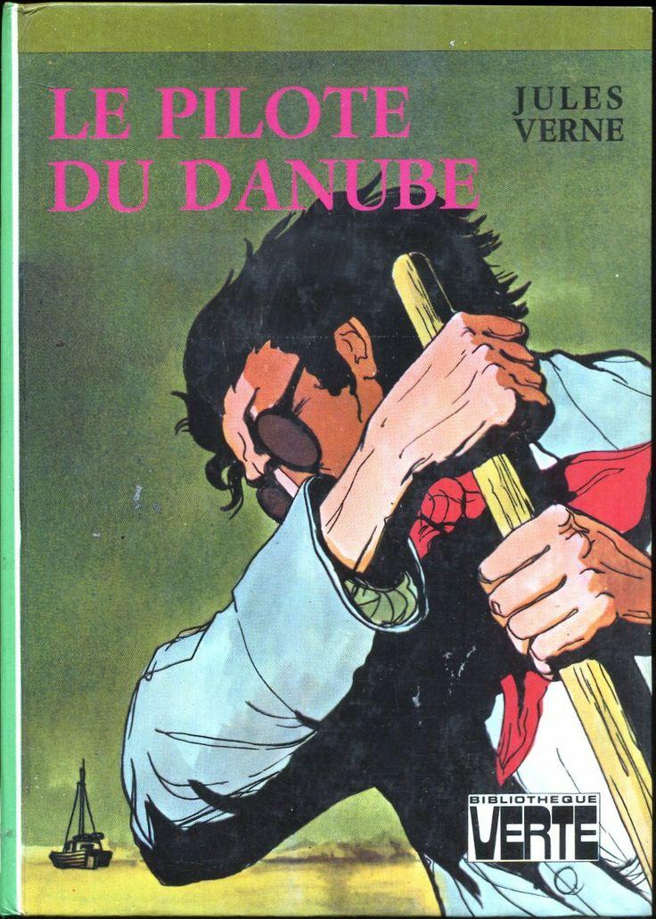 Françoise Boudignon Le Pilote du Danube , Jules Verne, Hachette Bibliothèque Verte (c) 1972 1976. cartonnage illustré avec Illus intérieures.