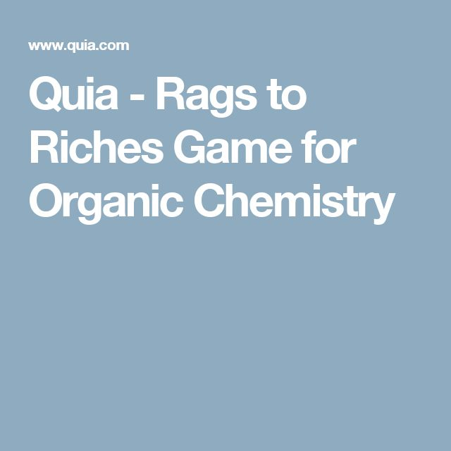 Quia - Rags to Riches Game for Organic Chemistry